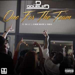 DJ Double D - One For The Team ft Da L.E.S , Gemini Major & Yanga